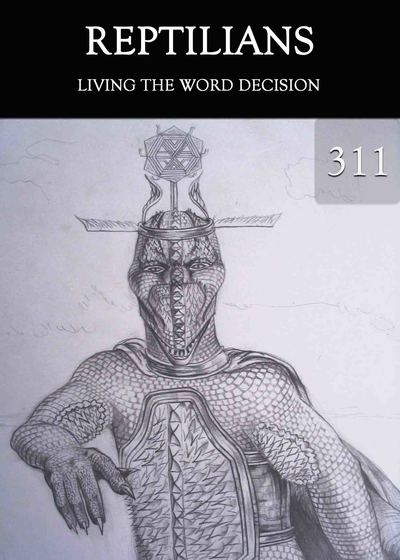 Full living the word decision reptilians part 311