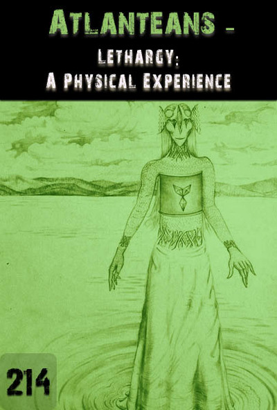 Full lethargy a physical experience atlanteans part 214