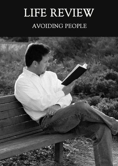 Full avoiding people life review