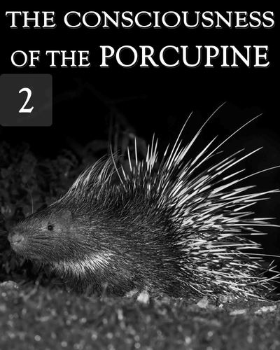 Full the consciousness of the porcupine part 2
