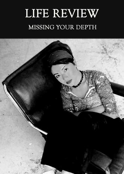 Full missing your depth life review