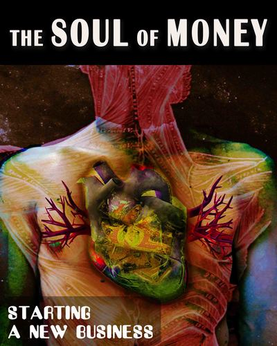 Full starting a new business the soul of money