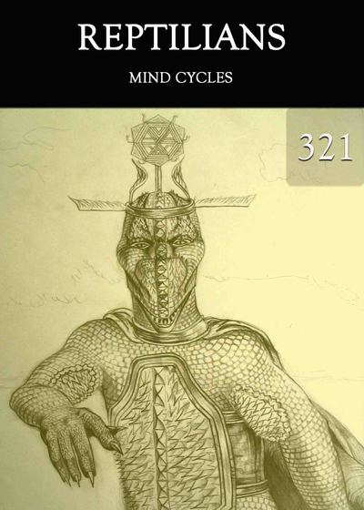 Full mind cycles reptilians part 321