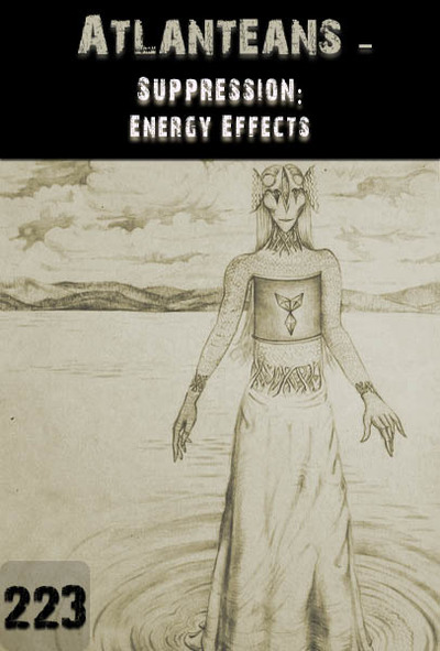 Full suppression energy effects atlanteans part 223