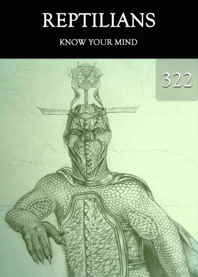 Full know your mind reptilians part 322