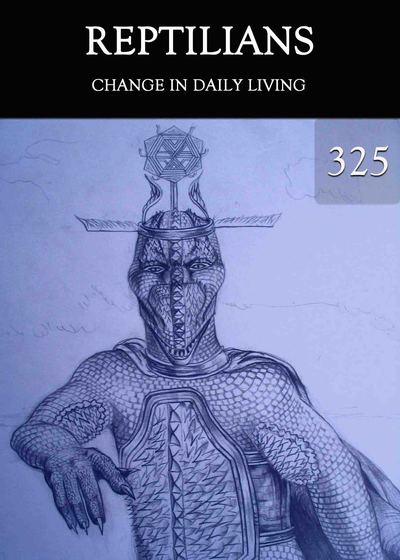 Full change in daily living reptilians part 325