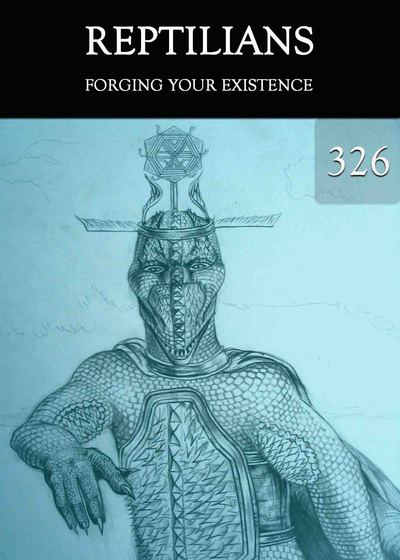 Full forging your existence reptilians part 326
