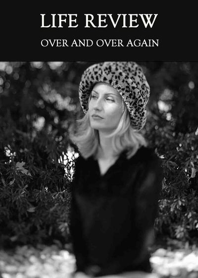 Full over and over again life review