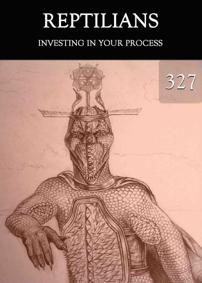 Full investing in your process reptilians part 327