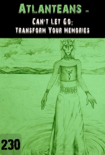 Full can t let go transform your memories atlanteans part 230