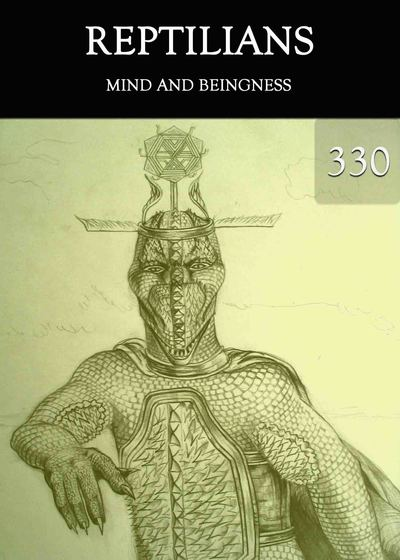 Full mind and beingness reptilians part 330