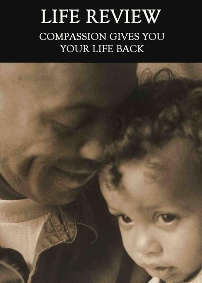 Full compassion gives you your life back life review