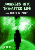 Feature thumb a moment in energy journeys into the afterlife part 68