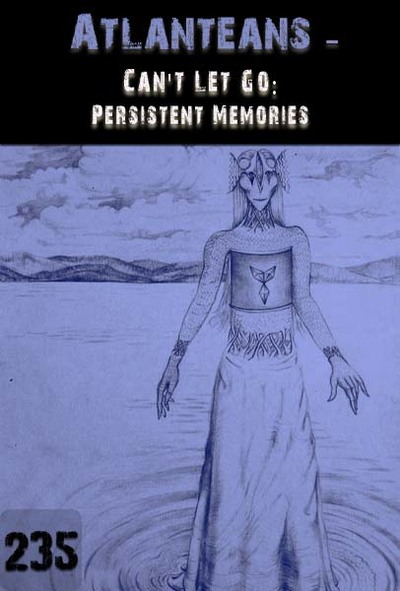 Full can t let go persistent memories atlanteans part 235
