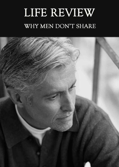 Full why men don t share life review