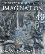 Feature thumb random thoughts the metaphysical secrets of imagination part 49