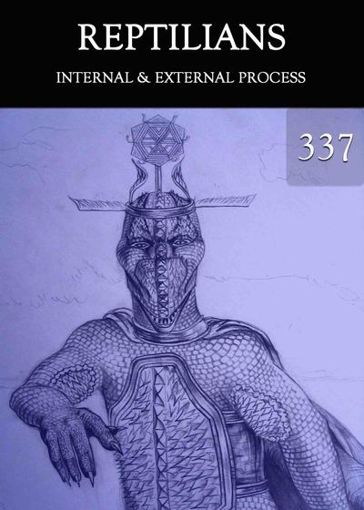 Full internal external process reptilians part 337