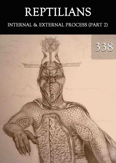 Full internal external process part 2 reptilians part 338