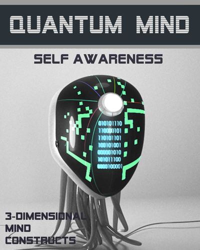 Full 3 dimensional mind constructs quantum mind self awareness
