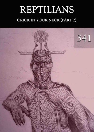 Full crick in your neck part 2 reptilians part 341