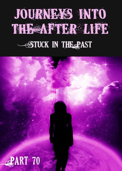 Full stuck in the past journeys into the afterlife part 70