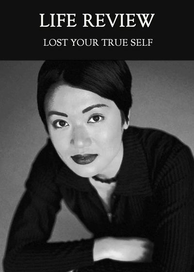 Full lost your true self life review