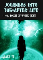 Feature thumb a touch of white light journeys into the afterlife part 71