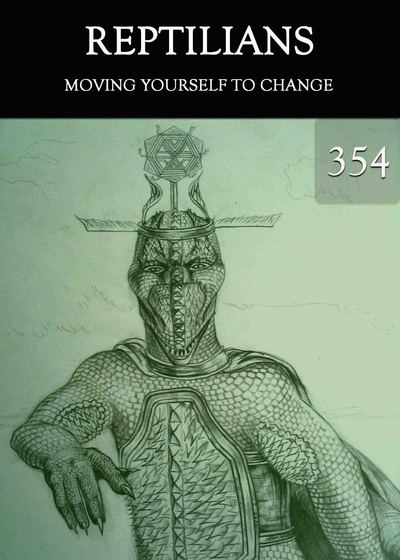 Full moving yourself to change reptilians part 354
