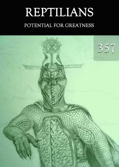 Full potential for greatness reptilians part 357
