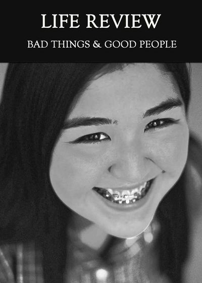 Full bad things good people life review