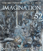 Feature thumb quantum imagination the metaphysical secrets of imagination part 52