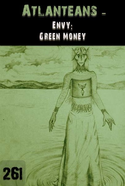Full envy green money atlanteans part 261