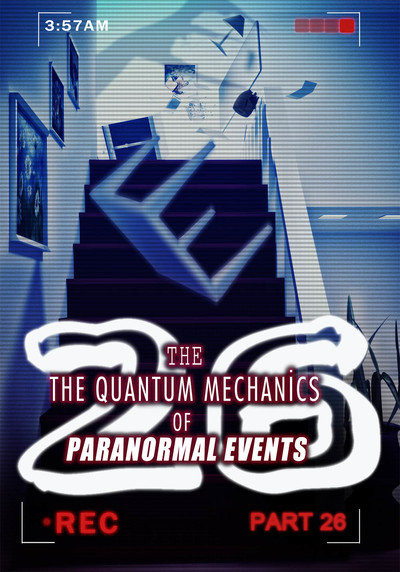 Full spooky vision the quantum mechanics of paranormal events part 26