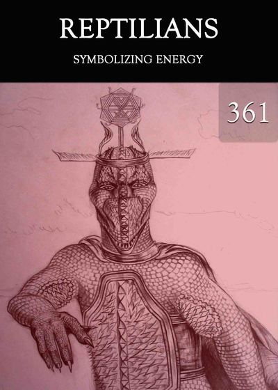 Full symbolizing energy reptilians part 361