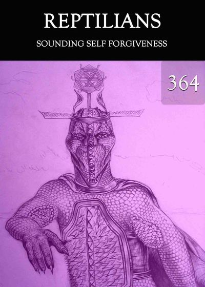Full sounding self forgiveness reptilians part 364