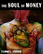 Feature thumb tunnel vision the soul of money
