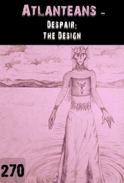 Full despair the design atlanteans part 270