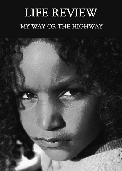 Full my way or the highway life review
