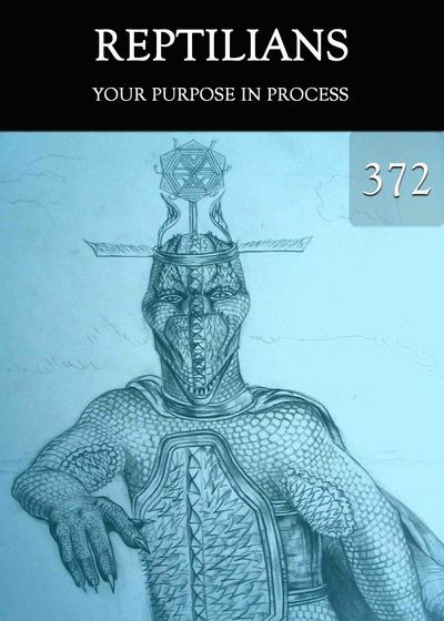 Full your purpose in process reptilians part 372