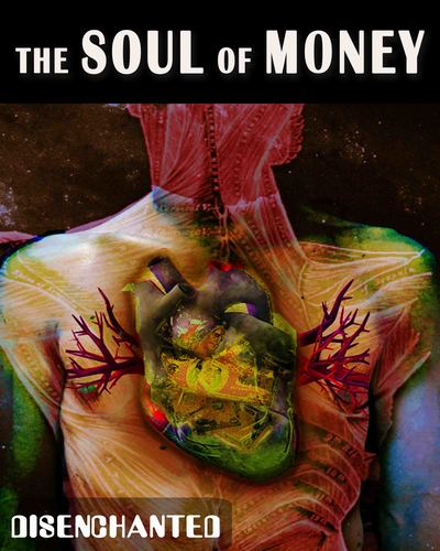 Full disenchanted the soul of money