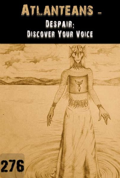 Full despair discover your voice atlanteans part 276