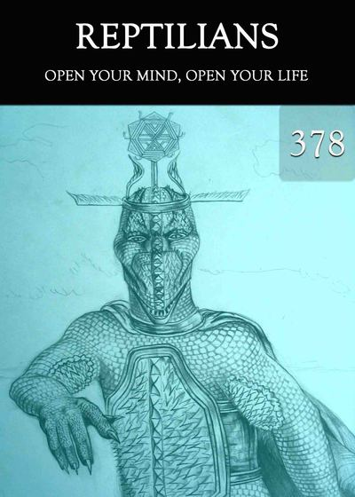 Full open your mind open your life reptilians part 378