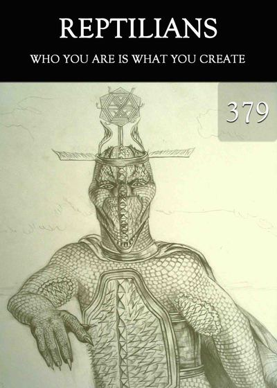 Full who you are is what you create reptilians part 379