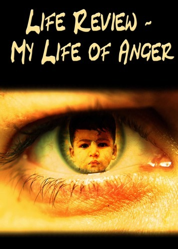 Full life review my life of anger