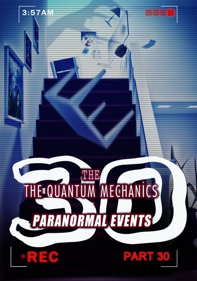 Full arch demons the quantum mechanics of paranormal events part 30