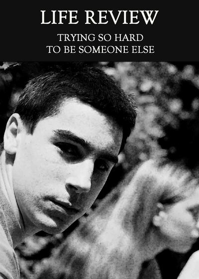 Full trying so hard to be someone else life review