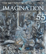 Feature thumb the gift of your imagination the metaphysical secrets of imagination part 55