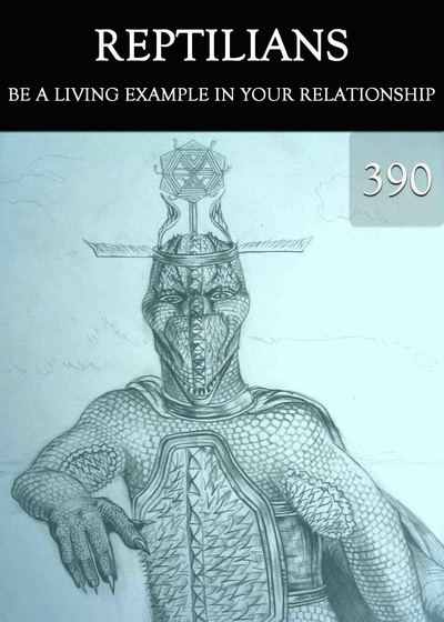 Full be a living example in your relationship reptilians part 390