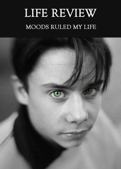 Full moods ruled my life life review