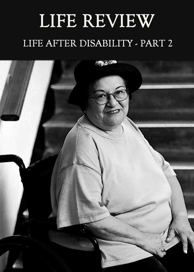 Full life after disability part 2 life review